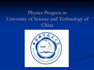 Physics Progress in U niversity of  S cience and  T echnology of  C hina