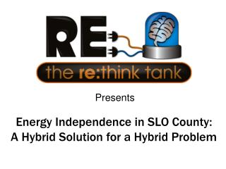 Energy Independence in SLO County:   A Hybrid Solution for a Hybrid Problem