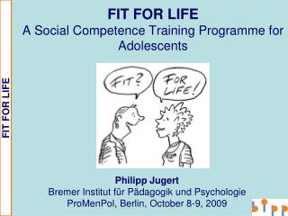 FIT FOR LIFE A Social Competence Training Programme for Adolescents