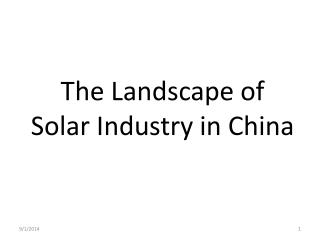 The Landscape of Solar Industry in China