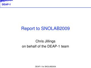 Report to SNOLAB2009