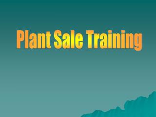 Plant Sale Training