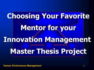 Choosing Your Favorite Mentor for your Innovation Management  Master Thesis Project