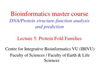 Centre for  Integrative Bioinformatics VU (IBIVU)