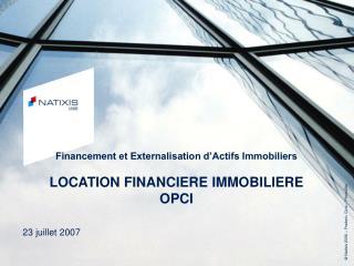 Financement et Externalisation d'Actifs Immobiliers  LOCATION FINANCIERE IMMOBILIERE OPCI