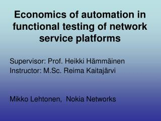 Economics of automation in functional testing of network service platforms