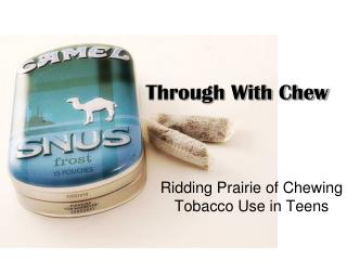 Through With Chew