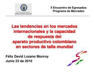 Las tendencias en los mercados internacionales y la capacidad  de respuesta del