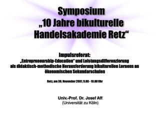 """Symposium  """"10 Jahre bikulturelle Handelsakademie Retz"""""""