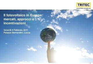 Il fotovoltaico in Europa:  mercati, approcci e  incentivazioni