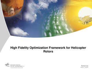 High Fidelity Optimization Framework for Helicopter Rotors