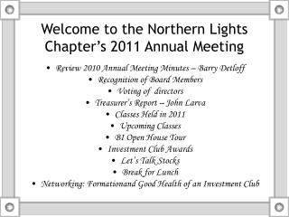 Welcome to the Northern Lights Chapter�s 2011 Annual Meeting