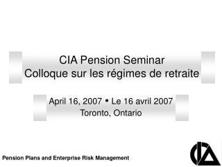 CIA Pension Seminar Colloque sur les régimes de retraite