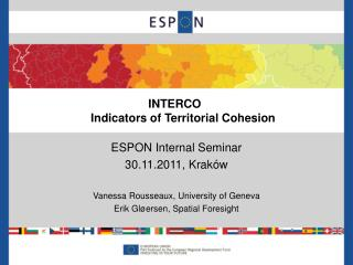 ESPON Internal Seminar 30.11.2011, Krak � w Vanessa Rousseaux, University of Geneva