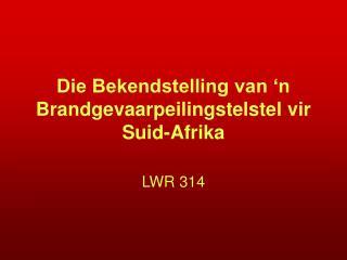 Die Bekendstelling van 'n Brandgevaarpeilingstelstel vir Suid-Afrika