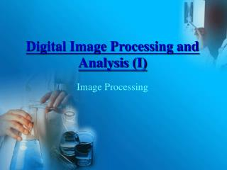 Digital Image Processing and Analysis (I)