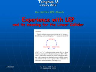 Tsinghua U. January 2010 Experience with LEP  and its meaning for the Linear Collider