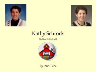 Kathy Schrock (Kathleen Beck Schrock)