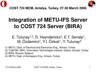 Integration of METU-IFS Server to COST 724 Server (BIRA)