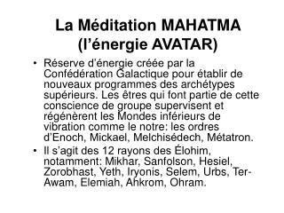 La Méditation MAHATMA (l'énergie AVATAR)