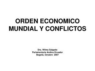 ORDEN ECONOMICO MUNDIAL Y CONFLICTOS