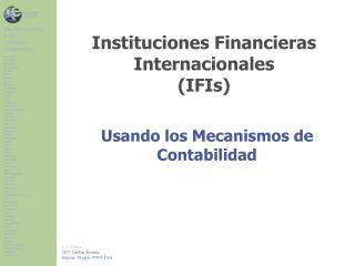 Instituciones Financieras Internacionales (IFIs)