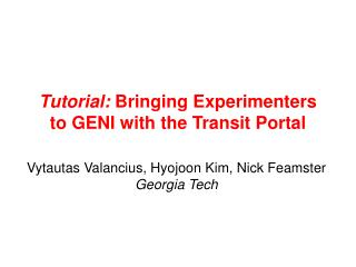 Tutorial:  Bringing Experimenters to GENI with the Transit Portal