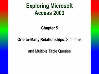 Exploring Microsoft Access 2003