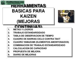 HERRAMIENTAS BASICAS PARA KAIZEN MEJORAS CONTINUAS