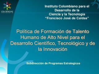 Instituto Colombiano para el  Desarrollo de la  Ciencia y la Tecnolog�a