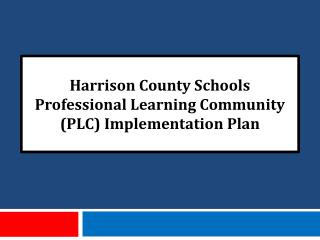 Harrison County Schools Professional Learning Community PLC Implementation Plan