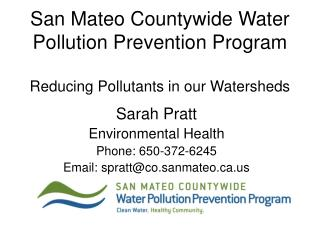 San Mateo Countywide Water Pollution Prevention Program Reducing Pollutants in our Watersheds