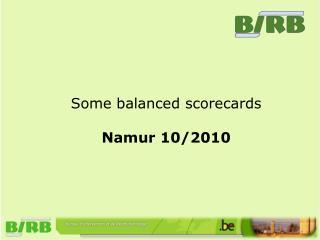 Some balanced scorecards Namur 10/2010