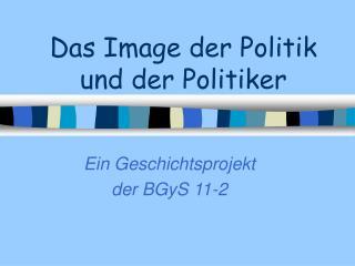 Das Image der Politik und der Politiker