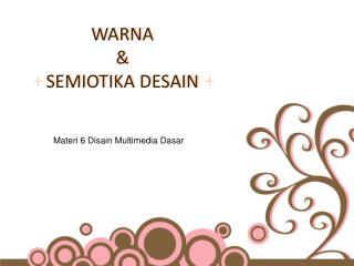 WARNA & SEMIOTIKA DESAIN
