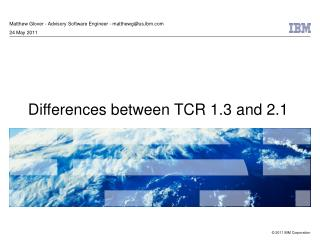 Differences between TCR 1.3 and 2.1