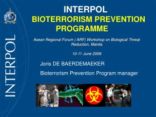 INTERPOL BIOTERRORISM PREVENTION      PROGRAMME