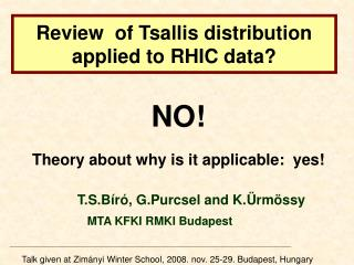 Review  of Tsallis distribution applied to RHIC data?
