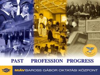 PAST      PROFESSION   PROGRESS