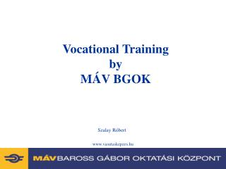 Vocational Training by MÁV BGOK