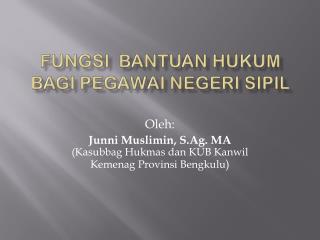 FUNGSI  Bantuan  Hukum bagi Pegawai Negeri Sipil