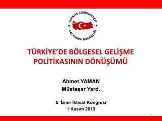 TÜRKİYE'DE BÖLGESEL GELİŞME POLİTİKASININ DÖNÜŞÜMÜ