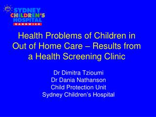 Health Problems of Children in Out of Home Care � Results from a Health Screening Clinic