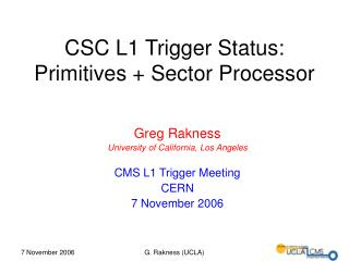 CSC L1 Trigger Status: Primitives + Sector Processor