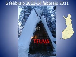 6 febbraio 2011-14 febbraio 2011
