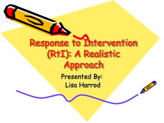 Response to Intervention RtI: A Realistic Approach