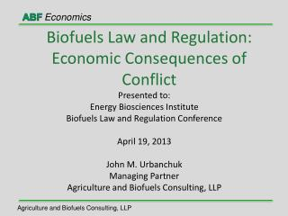 Biofuels Law and Regulation: Economic Consequences of Conflict