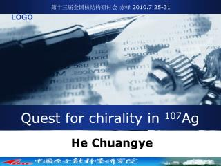 Quest for chirality in  107 Ag