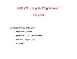 CSC 221: Computer Programming I Fall 2004