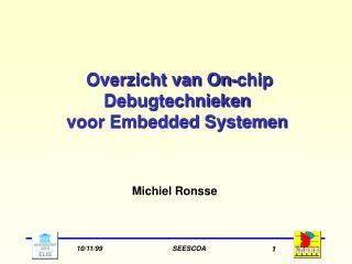 Overzicht van On-chip Debugtechnieken  voor Embedded Systemen